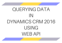 Querying data in Microsoft Dynamics CRM 2016 using Web API
