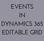 EventsinDynamics 365Editable Grid