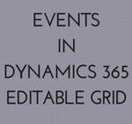 EventsinDynamics 365Editable Grid