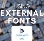 Using External Fonts in Dynamics 365