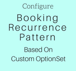 Configure Booking Recurrence PatternBased On Custom OptionSet