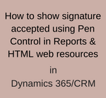 How to show signature accepted using Pen Control in Reports & HTML web resources