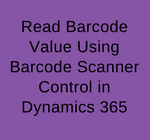 Read Barcode Value Using Barcode Scanner Control in Dynamics 365