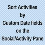 Sort Activities byCustom Date field