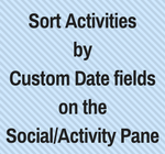 Sort Activities byCustom Date field