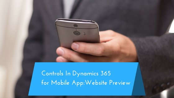 Controls in Dynamics 365 for Mobile App: Website Preview