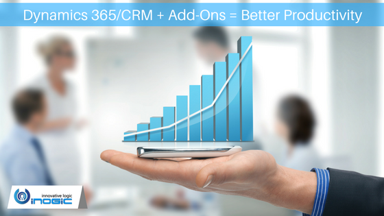 Dynamics 365 + Add-Ons = Better Productivity