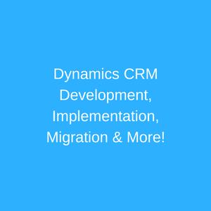 Dynamics CRM Development, Implementation, Migration & More
