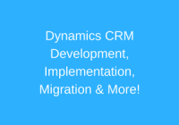 Dynamics CRM Development, Implementation, Migration & More