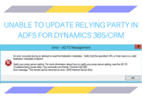 UNABLE TO UPDATE RELYING PARTY IN ADFS FOR DYNAMICS 365
