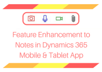 Feature Enhancement to Notes in Dynamics 365 Mobile and Tablet app