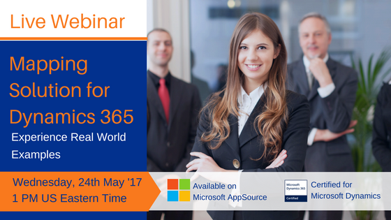 Webinar 24 May Experience real world examples of mapping app in dynamics 365