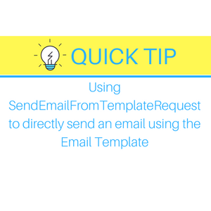 Tip Using Sendemailfromtemplaterequest To Directly Send An Email