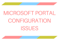 Microsoft Portal Configuration Issues
