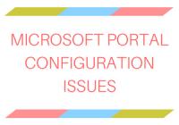 Microsoft Portal Configuration Issues