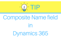Tip - Composite Name field in Dynamics 365