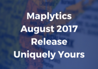 Maplytics August 2017 Release Uniquely Yours