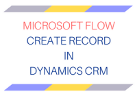 Microsoft Flow Create record in Dynamics CRM