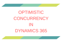 Optimistic Concurrency in Dynamics 365