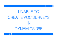 Unable to create VOC surveys in Dynamics 365