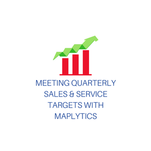 Meeting Quarterly Sales & Service Targets with Maplytics
