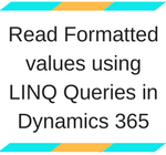 Tip - Read Formatted values using Linq