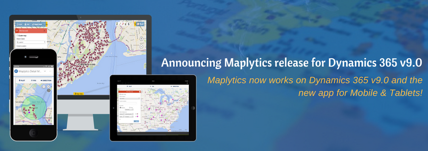 Announcing Maplytics release for Dynamics 365 v9.0 and the new app for mobile & Tablets
