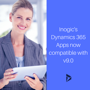 Inogic Dynamics 365 CRM Apps now compatible with v9.0 - Have you checked them lately