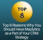 Top 8 Reasons Why You Should Have Maplytics as a Part of Your CRM Strategy1