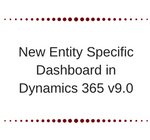 New V9 Feature - Entity Specific Dashboard