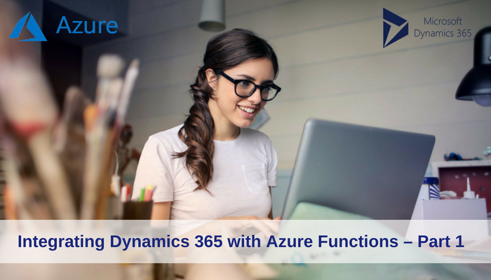 Integrating Dynamics 365 with Azure Functions