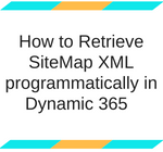How to Retrieve SiteMap XML programmatically in Dynamic 365