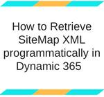 How to Retrieve SiteMap XML programmatically in Dynamic 365