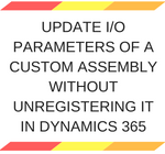 Quick Tip - Update IO parameters of a custom assembly without unregistering it