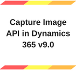 Capture Image API in Dynamics 365 v9.0