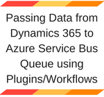 Passing data from CRM to Azure Service Bus Queue using Plugin or workflow