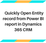 Quickly Open Entity record from Power BI report in Dynamics 365 CRM