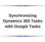 Synchronizing Dynamics CRM Tasks with Google Tasks