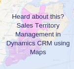 Heard about this_ Sales Territory Management in Dynamics CRM using Maps (1)