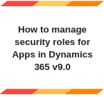 Manage Security Roles for Apps in UCI