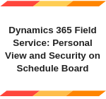 Share Type of Schedule board in Field Service