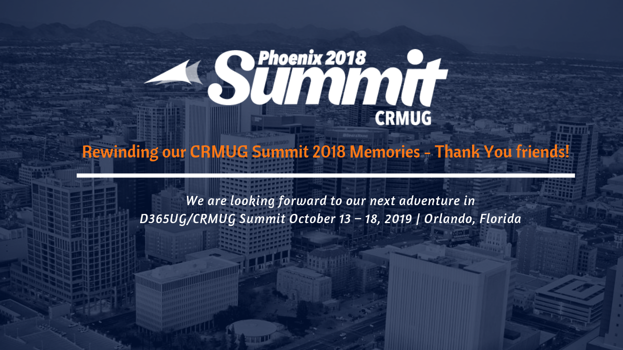 Rewinding our CRMUG Summit 2018 Memories - Thank You friends
