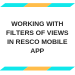 Working with Filters of Views in Resco Mobile App