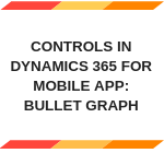 Add Bullet Graph Mobile Control in Microsoft Dynamics CRM 365