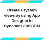 Create a system views by using App De