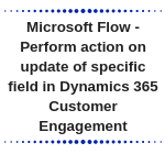 Microsoft Flow - Perform action on update of specific field