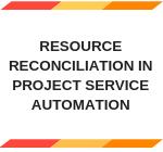 Resource reconciliation in PSA
