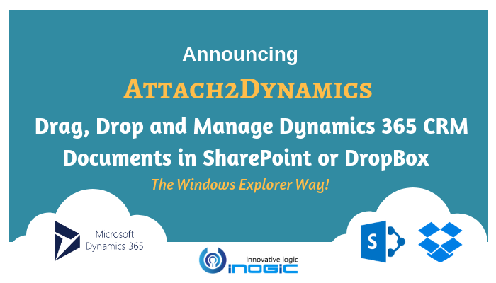 Announcing Attach2Dynamics – Drag, Drop and Manage Dynamics