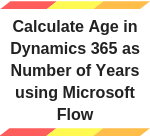 Calculate Age in No Of Years using MS Flow