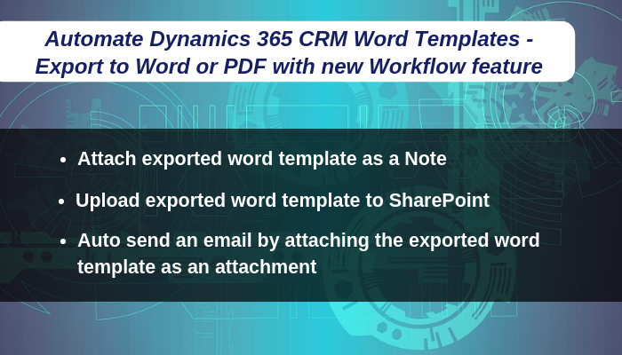 Automate Dynamics 365 CRM Word Templates – Export to Word or
